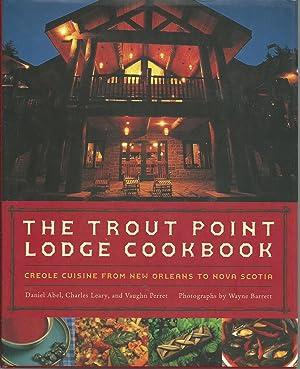 The Trout Point Lodge Cookbook: Creole Cuisine: Abel, Daniel G.;