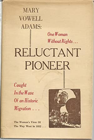 Mary Vowell Adams: Reluctant Pioneer: Bliss, Beatrice L.