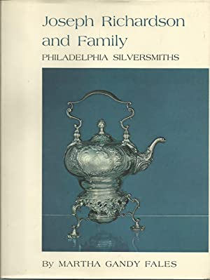 Joseph Richardson and Family, Philadelphia Silversmiths: Fales, Martha Gandy