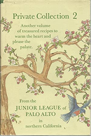 Private Collection 2: Recipes from the Junior League of Palo Alto