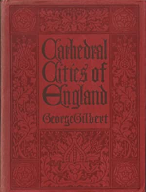 Cathedral Cities of England: Gilbert, George ; Collins, W. W. (illustrator)
