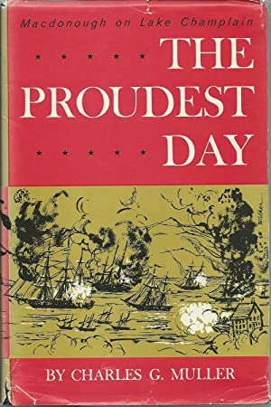 The Proundest Day: MacDonough on Lake Champlain: Muller, Charles G.