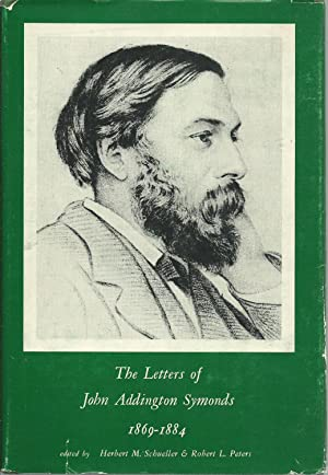 The Letters of John Addington Symonds : Symonds, John Addington
