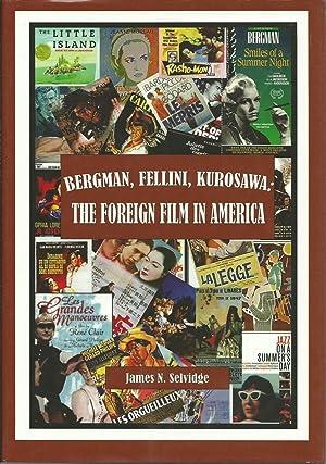 Bergman, Fellini, Kurosawa: The Foreign Film in: Selvidge, James N.