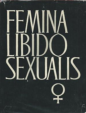 Femina Libido Sexualis: Compendium of the Psychology,: Ploss, Herman Heinrich;