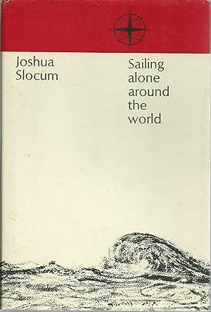 Sailing Alone Around the World and Voyage: Slocum, Joshua