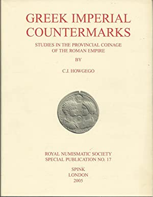 Greek Imperial Countermarks: Studies in the Provincial Coinage of the Roman Empire: Howgego, C. J.