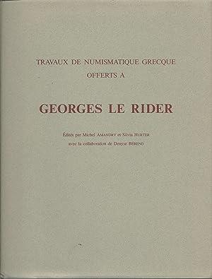Travaux de Numismatique Grecque Offerts a Georges Le Rider (French Edition): Amandry, Michel; ...