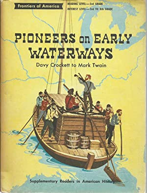 Pioneers on Early Waterways: Davy Crockett to: McCall, Edith