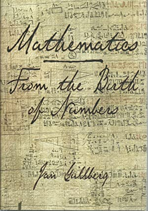 Mathematics: From the Birth of Numbers: Gullberg, Jan