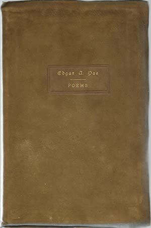 Poems By Edgar A Poe Done Into a Printed Book By the Roycrofters: Poe, Edgar A.