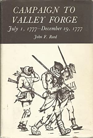 Campaign to Valley Forge, July 1, 1777-December 19, 1777: Reed, John F.