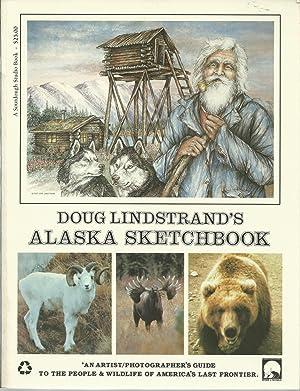 Doug Lindstrand's Alaska Sketchbook: Lindstrand, Doug