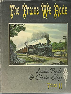 The Trains We Rode: Volume II Northern Pacific - Wabash: Beebe, Lucius; Clegg, Charles