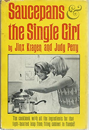 Saucepans and the Single Girl: Kragen, Jinx; Perry,