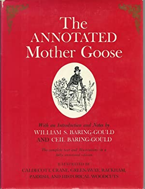 The Annotated Mother Goose: Nursery Rhymes Old and New, Arranged and Explained