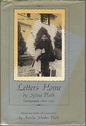 Letters Home by Sylvia Plath: Correspondence 1950-1963: Sylvia Plath