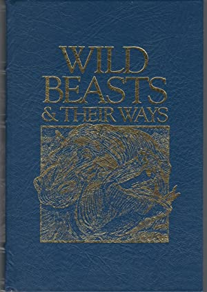Wild Beasts & Their Ways: Reminiscences of Europe, Asia, Africa & America: Baker, Sir ...