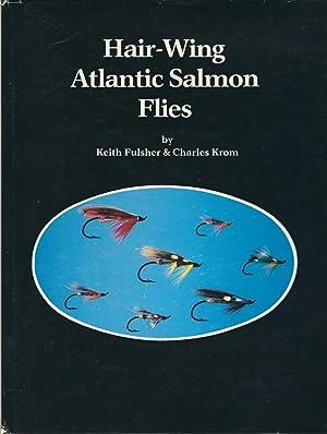 Hair-Wing Atlantic Salmon Flies: Fulsher, Keith; Krom, Charles