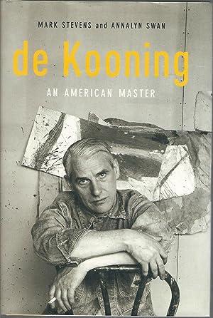 De Kooning: An American Master: Stevens, Mark; Swan, Annalyn