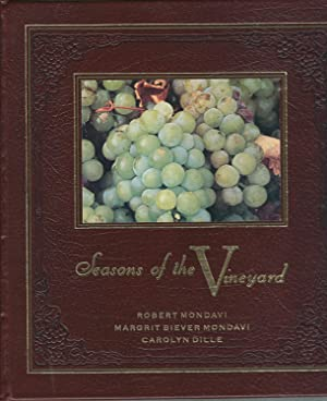 Seasons of the Vineyard, Celebrations and Recipes from the Robert Mondavi Winery