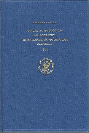 Annual Egyptological Bibliography/Bibliographie Egytologique Annuelle 1963: Van Voss, M. S. H....