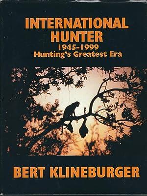International Hunter: 1945-1999 Hunting's Greatest Era: Klineburger, Bert