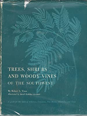 Trees, Shrubs and Woody Vines of the Southwest: Vines, Robert A.