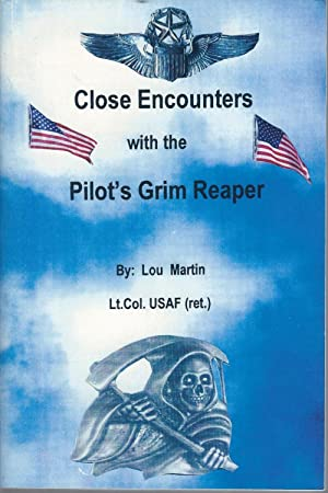 Close Encounters With the Pilot's Grim Reaper: Martin, Lou