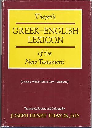 Greek-English Lexicon of the New Testament: Thayer, Joseph H.