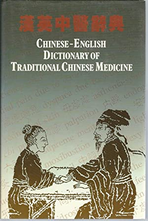 Chinese-English Dictionary of Traditional Chinese Medicine