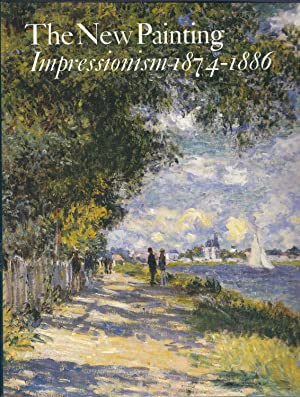 The New Painting: Impressionism 1874-1886: Moffett, Charles S.