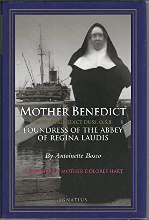 Mother Benedict: Foundress of the Abbey of: Bosco, Antoinette