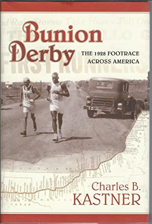 Bunion Derby: The 1928 Footrace Across America: Kastner, Charles B.
