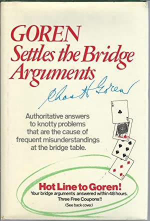 Goren settles the bridge arguments: Authoritative answers: Goren, Charles Henry