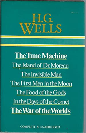 Selected Works of H. G. Wells: The Time Machine; The Island of Dr. Moreau; The Invisible Man; The...