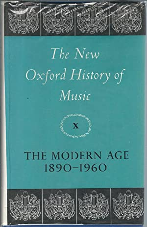 The New Oxford History of Music: The Modern Age 1890-1960: Volume X