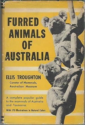 Furred Animals of Australia: Troughton, Ellis