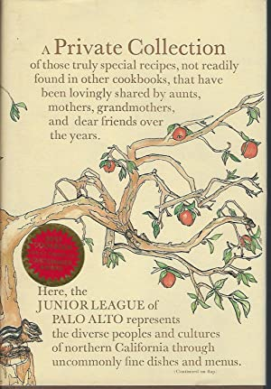 A Private Collection Recipes from the Junior League of Palo Alto