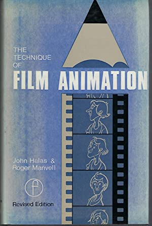 The Technique of Film Animation: Halas, John; Manvell,