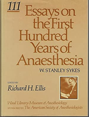 Essays on the First Hundred Years of Anaesthesia Volume III
