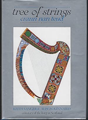 Tree of Strings: Crann Nan Teud: A History of the Harp in Scotland