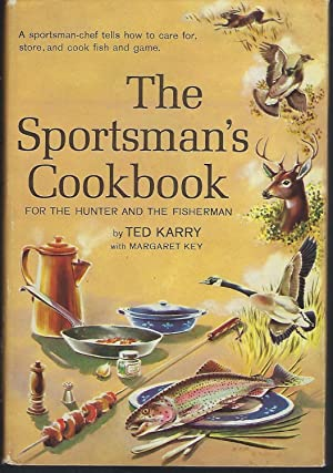 The Sportsman's Cookbook for the Hunter and the Fisherman