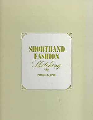 Shorthand Fashion Sketching: Rowe, Patricia L.
