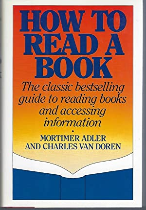 How to Read a Book: Adler, Mortimer Jerome;