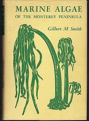 Marine Algae of the Monterey Peninsula, California: Smith, Gilbert M.