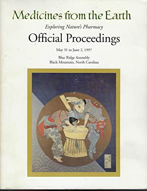 Medicines from the Earth: Exploring Nature's Pharmacy: Official Proceedings May 31 to June 2, 1997