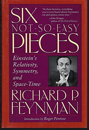 Six Not-So-Easy Pieces: Lectures on Symmetry, Relativity,: Feynman, Richard P