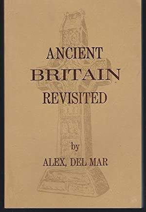 Ancient Britain in the Light of Modern: Del Mar, Alex