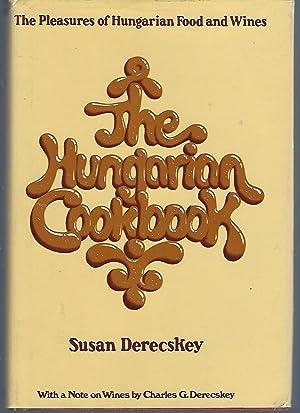 The Hungarian Cookbook: The Pleasures of Hungarian: Derecskey, Susan